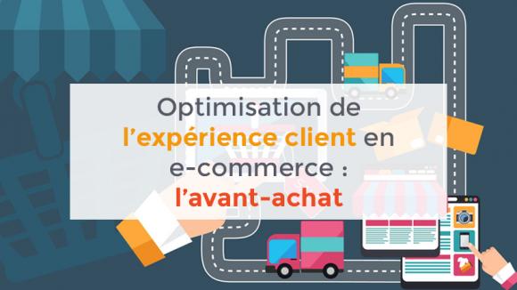 Optimisation expérience client en e-commerce : l'avant-achat